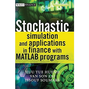 Stochastic Simulation and Applications in Finance with MATLAB Programs [With CDROM]