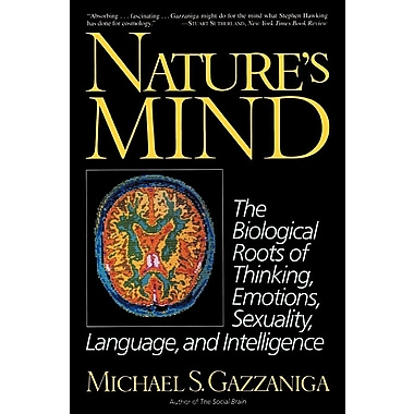 Nature's Mind: Biological Roots of Thinking, Emotions, Language, and Intelligence
