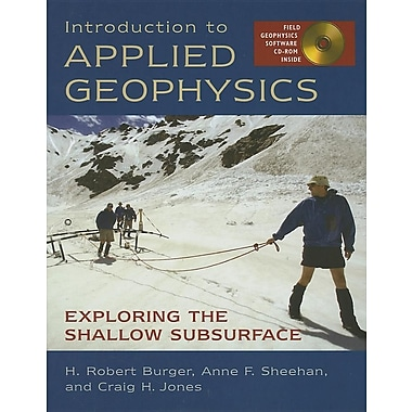 Introduction to Applied Geophysics: Exploring the Shallow Subsurface [With CDROM]