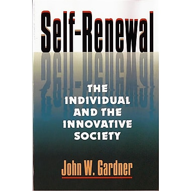 Self Renewal: The Individual and the Innovative Society