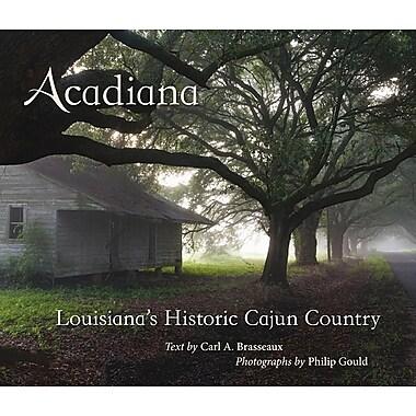 Acadiana: Louisiana's Historic Cajun Country