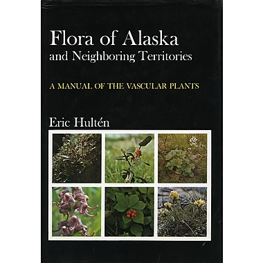 Flora of Alaska and Neighboring Territories: A Manual of the Vascular Plants