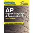 The Princeton Review Cracking the AP English Language & Composition Exam