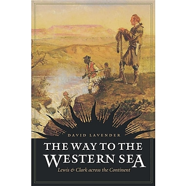 The Way to the Western Sea: Lewis and Clark Across the Continent
