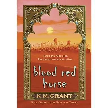 Blood Red Horse: Book One of the de Granville Trilogy
