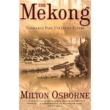 The Mekong: Turbulent Past, Uncertain Future