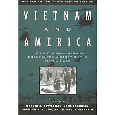 Vietnam and America: The Most Comprehensive Documented History of the Vietnam War