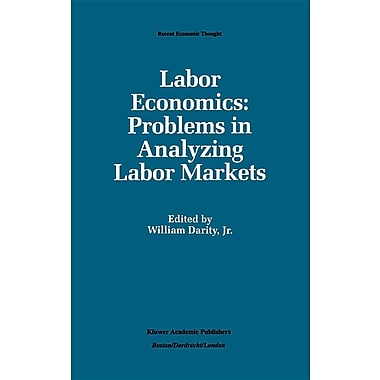Labor Economics: Problems in Analyzing Labor Markets