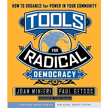 Tools for Radical Democracy: How to Organize for Power in Your Community