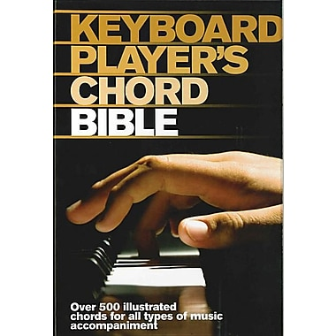 Keyboard Player's Chord Bible: Over 500 Illustrated Chords for All Styles of Music