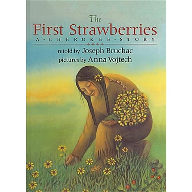 The First Strawberries: A Cherokee Story