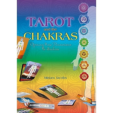 Tarot and the Chakras: Opening New Dimensions to Healers