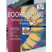 Bookbinding: Techniques and Projects