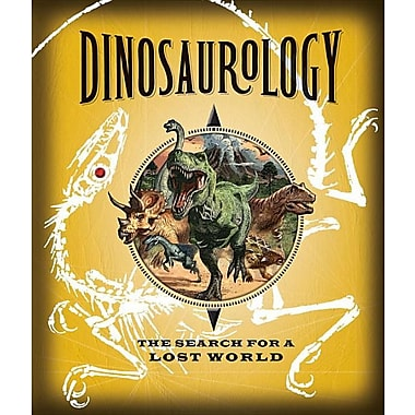 Dinosaurology: The Search for a Lost World