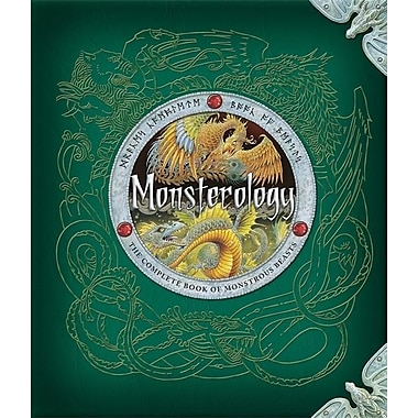 Monsterology: The Complete Book of Monstrous Beasts