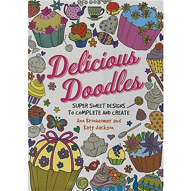 Delicious Doodles: Super Sweet Designs to Complete and Create