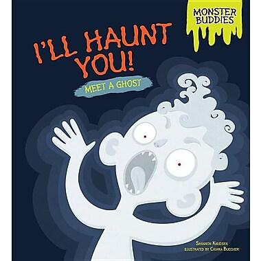 I'll Haunt You!: Meet a Ghost