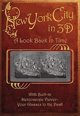 New York City in 3D: A Look Back in Time: With Built-In Stereoscope Viewer-Your Glasses to the Past! 1327642