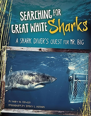 Searching for Great White Sharks: A Shark Diver's Quest for Mr. Big 1327753