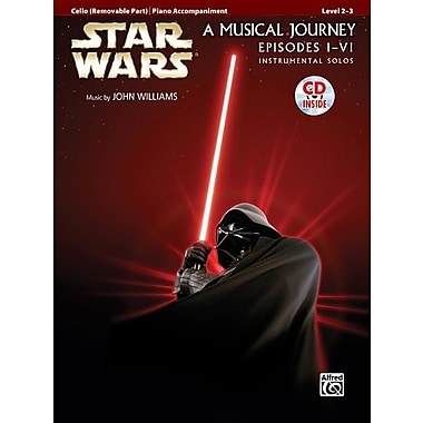 Star Wars: A Musical Journey, Cello (Removable Part)/Piano Accompaniment: Episodes I-VI, Instrumental Solos [With CD (Audio)]