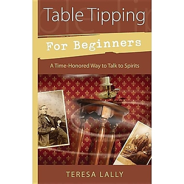 Table Tipping for Beginners: A Time-Honored Way to Talk to Spirits