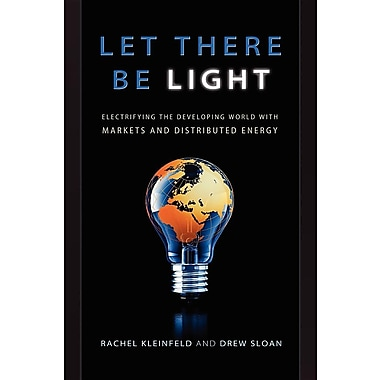 Let There Be Light: Electrifying the Developing World with Markets and Distributed Energy