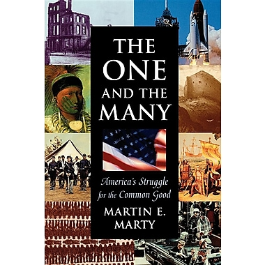 One and the Many the One and the Many: America's Struggle for the Common Good