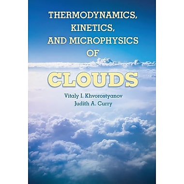 Thermodynamics, Kinetics, and Microphysics of Clouds