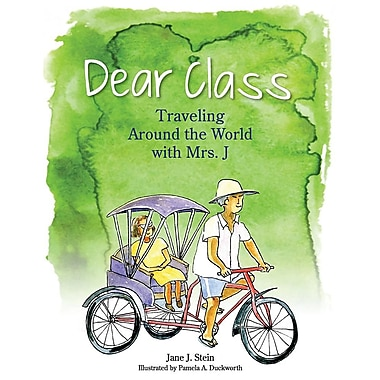 Dear Class: Traveling Around the World with Mrs. J