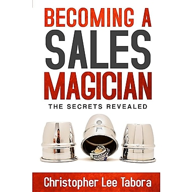 Becoming a Sales Magician: The Secrets Revealed
