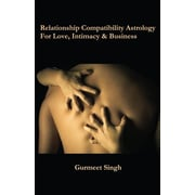 Relationship Compatibility Astrology: For Love, Intimacy & Business