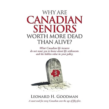 Why Are Canadian Seniors Worth More Dead Than Alive?