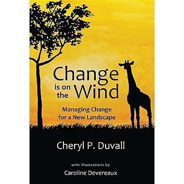 Change Is on the Wind: Managing Change for a New Landscape