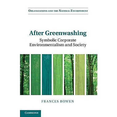 After Greenwashing: Symbolic Corporate Environmentalism and Society