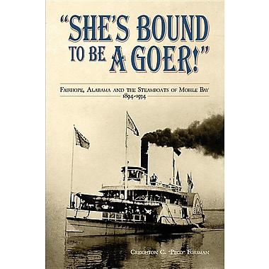 She's Bound to Be a Goer: Fairhope Alabama and the Steamboats of Mobile Bay 1894-1934