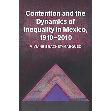 Contention and the Dynamics of Inequality in Mexico, 1910 2010