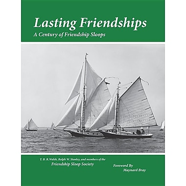 Lasting Friendships: A Century of Friendship Sloops