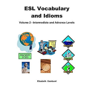 ESL Vocabulary and Idioms Book 2: Intermediate and Advanced Levels