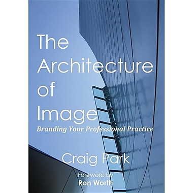 The Architecture of Image: Branding Your Professional Practice