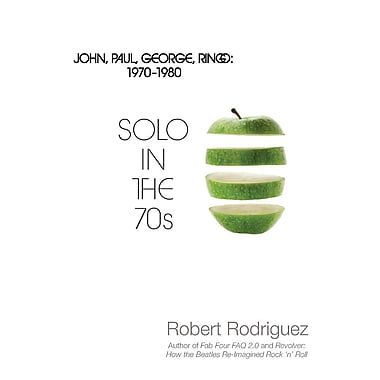 Solo in the 70s: John, Paul, George, Ringo: 1970-1980