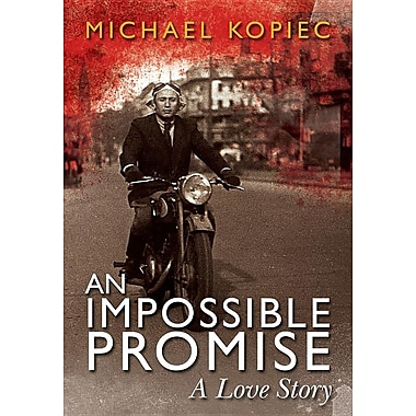 An Impossible Promise: A Love Story