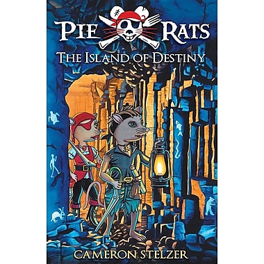 The Island of Destiny: Pie Rats Book 3