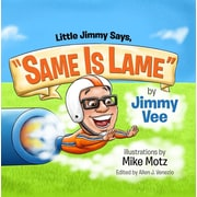 """Little Jimmy Says, """"Same Is Lame"""""""