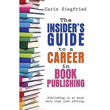 The Insider's Guide to Career in Book Publishing