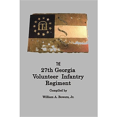 History of the 27th Georgia Volunteer Infantry Regiment Confederate States Army