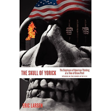 The Skull of Yorick: The Emptiness of American Thinking at a Time of Grave Peril