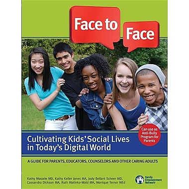 Face to Face: Cultivating Kids' Social Lives in Today's Digital World