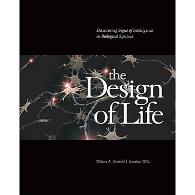 The Design of Life: Discovering Signs of Intelligence in Biological Systems [With CDROM]