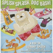 Splish Splash, Dog Bash!: A Pop-Up Summer Splash