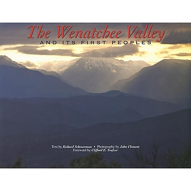 The Wenatchee Valley and Its First Peoples: Thrilling Grandeur, Unfulfilled Promise